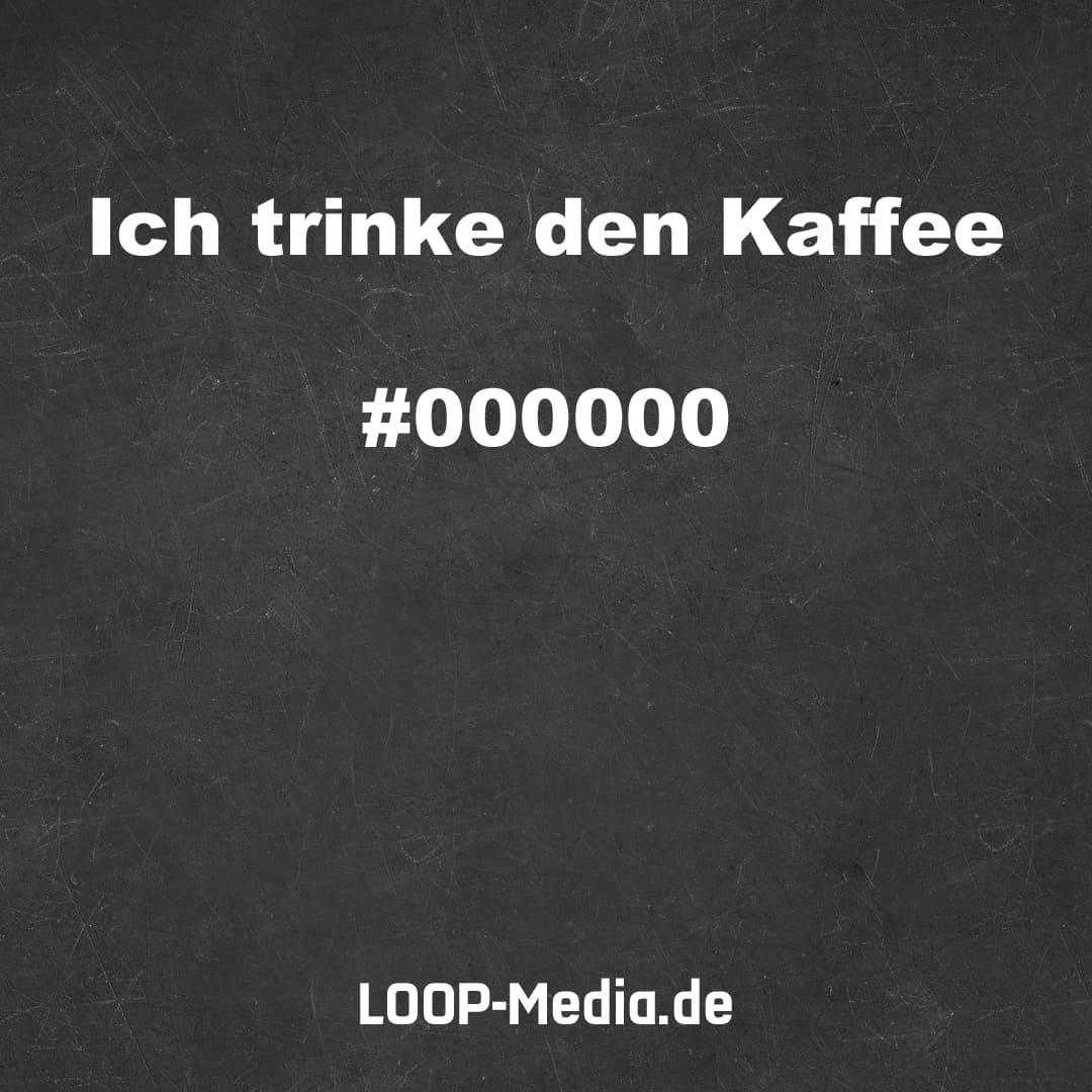 Ich trinke den Kaffee #000000